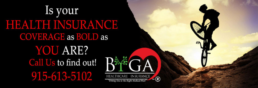 Obamacare El Paso Health Insurance Is your HEALTH INSURANCE COVERAGE as BOLD As YOU ARE?